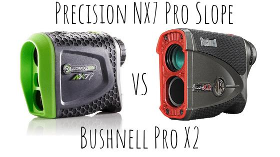 Precision NX7 Pro Slope vs Bushnell Pro X2