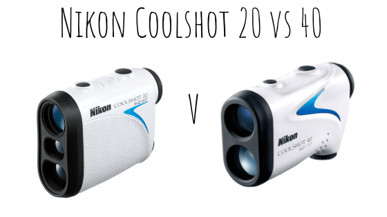 Nikon Coolshot 20 vs 40
